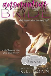 Book Cover: Anonymous Bride (What Happens When) by K.L. Donn