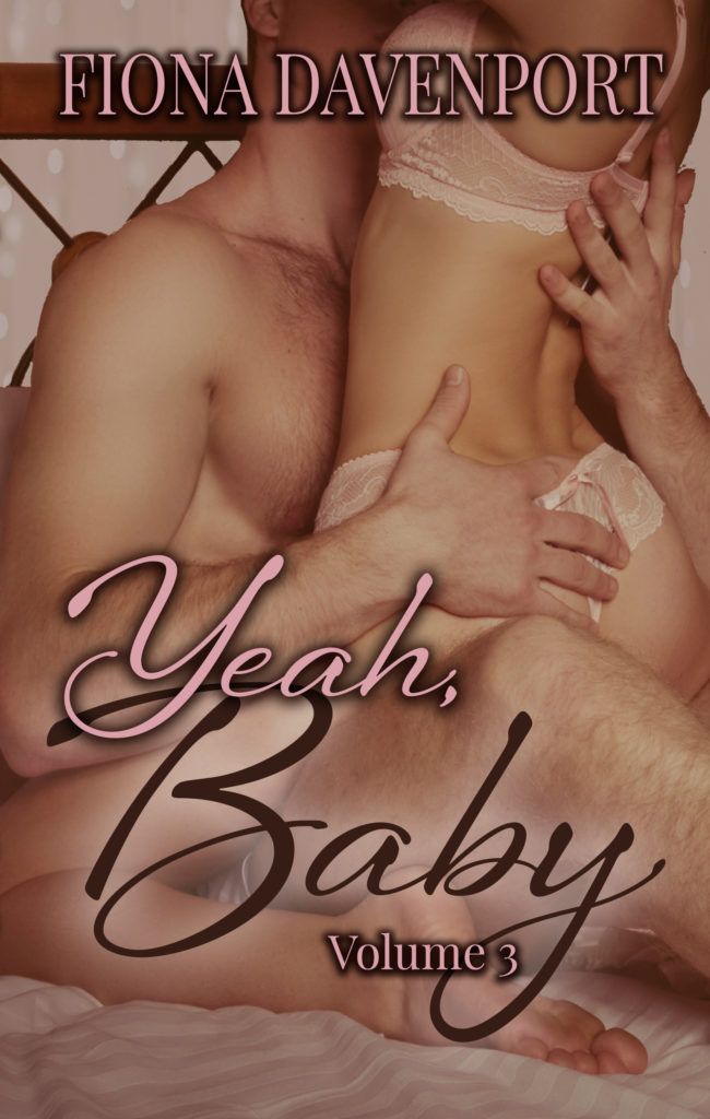 Book Cover: The Yeah, Baby Series: Volume 3
